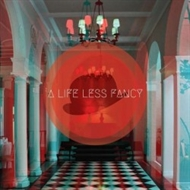 A Life Less Fancy (LP)