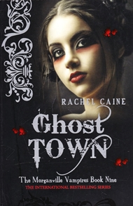 The Morganville Vampires 9 - Ghost Town (Bog)